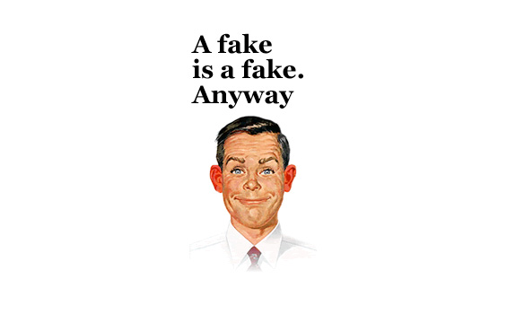 A fake is a fake anyway